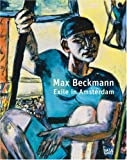 Max Beckmann: Exile in Amsterdam
