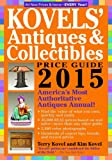 Kovels Antiques and Collectibles Price Guide 2015: Americas Most Authoritative Antiques Annual!
