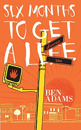 Six Months to Get a Life by Ben Adams