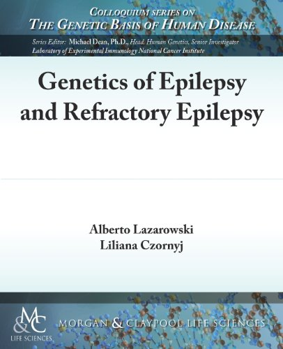 Genetics Of Epilepsy And Refractory Epilepsy (Colloquium Series On The Genetic Basis Of Human Disease)