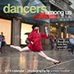 Dancers Among Us 2014 Wall Calendar