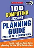 img - for 100 Computing Lessons: Planning Guide (100 Lessons - 2014 Curriculum) by Zoe Ross (3-Mar-2014) Paperback book / textbook / text book