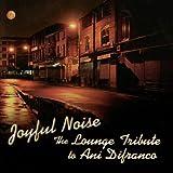 Songtexte von Lounge Brigade - Joyful Noise: The Lounge Tribute to Ani Difranco