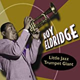 Little Jazz Trumpet Giant ~ Roy Eldridge