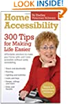 Home Accessibility: 300 Tips for Maki...