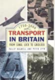 img - for Transport in Britain: From Canal Lock To Gridlock by Bagwell, Philip, Lyth, Peter J. (2003) Paperback book / textbook / text book