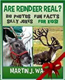 Are Reindeer Real? 30+ Big Photos Fun Facts Silly Jokes For Kids!