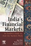 India's Financial Markets by Shah, Ajay, Thomas, Susan, Gorham, Michael. (Elsevier Science,2008) [Hardcover]