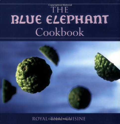 The Blue Elephant Cookbook: Royal Thai Cuisine by John Hellon
