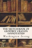 img - for The Sketch-Book of Geoffrey Crayon (annotated) book / textbook / text book