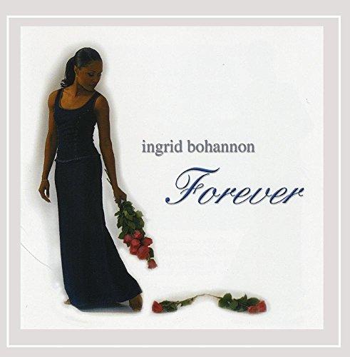 Ingrid Bohannon - Forever