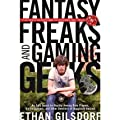 Fantasy Freaks and Gaming Geeks: An Epic Quest for Reality Among Role Players, Online Gamers, and Other Dwellers of Imaginary Realms[ FANTASY FREAKS AND GAMING GEEKS: AN EPIC QUEST FOR REALITY AMONG ROLE PLAYERS, ONLINE GAMERS, AND OTHER DWELLERS OF IMAGINARY REALMS ] by Gilsdorf, Ethan (Author ) on Sep-01-2010 Paperback