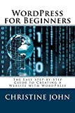 WordPress for Beginners: The Easy Step-by-Step Guide to Creating a Website with WordPress (English Edition)