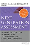 img - for Next Generation Assessment: Moving Beyond the Bubble Test to Support 21st Century Learning book / textbook / text book