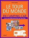 echange, troc Corinne Tsagalos - Le tour du monde en camping-car : 4 ans de découvertes en famile