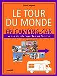 Le tour du monde en camping-car : 4 a...