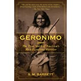 Geronimo: The True Story of America's Most Ferocious Warrior ~ Geronimo