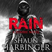 Rain: A Zombie Novel | [Shaun Harbinger]