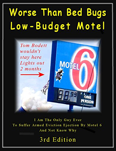 worse-than-bed-bugs-low-budget-motel-im-the-only-guy-ever-to-suffer-armed-eviction-ejection-by-motel