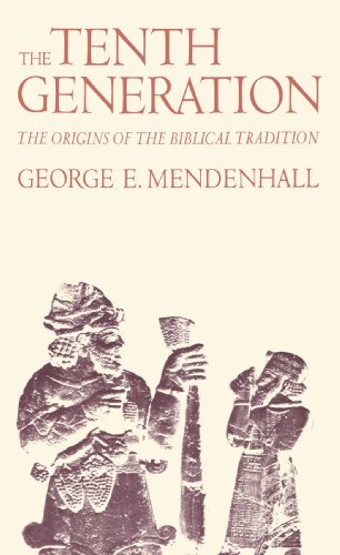 The Tenth Generation: The Origins of the Biblical Tradition, George E. Mendenhall
