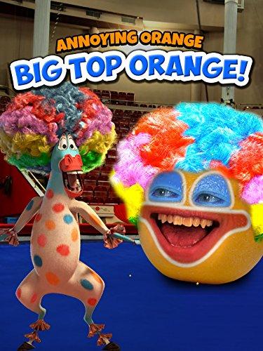 Annoying Orange - Big Top Orange