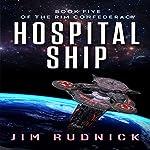 Hospital Ship: The Rim Confederacy, Book 5   Jim Rudnick