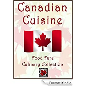 Canadian Cuisine (Food Fare Culinary Collection Book 20) (English Edition)