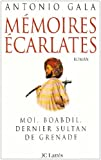 Mémoires écarlates (French Edition) (2709617161) by Gala, Antonio