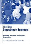 img - for The New Generations of Europeans: Demography and Families in the Enlarged European Union (Population and Sustainable Development) book / textbook / text book