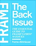 Frame, the Back Issue: The Essential Guide to Frame's First 50 Issues