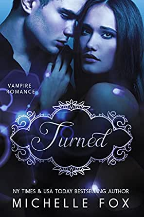 Vampire Romance: Turned - Kindle edition by Michelle Fox