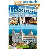 Lissabon - Zeit für das Beste: Highlights, Geheimtipps, Wohlfühladressen