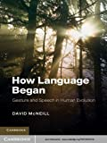 img - for How Language Began (Approaches to the Evolution of Language) book / textbook / text book