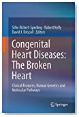 Congenital Heart Diseases: The Broken Heart: Clinical Features, Human Genetics and Molecular Pathways