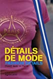 img - for D tails de mode; Fashion Details: [Hand] made in Paris,  dition bilingue fran ais-anglais book / textbook / text book