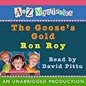 A to Z Mysteries: The Goose's Gold Audiobook by Ron Roy Narrated by David Pittu