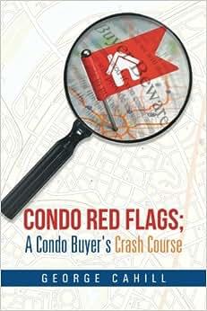 Condo Red Flags; A Condo Buyer's Crash Course