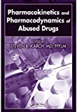 img - for Pharmacokinetics and Pharmacodynamics of Abused Drugs book / textbook / text book