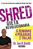 Shred. La dieta revolucionaria (Spanish Edition)