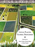 img - for Local Places, Global Processes: Histories of Environmental Change in Britain and Beyond book / textbook / text book