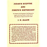 Judah's Sceptre and Joseph's Birthright ~ J. H. Allen