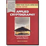 Applied Cryptography: Protocols, Algorithms, and Source Code in C ~ Bruce Schneier
