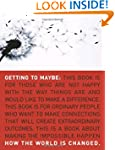 Getting to Maybe: How the World Is Ch...
