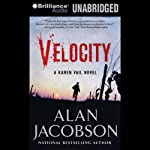 Velocity: Karen Vail, Book 3 (       UNABRIDGED) by Alan Jacobson Narrated by Deanna Hurst