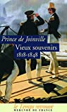 Vieux souvenirs: (1818-1848) par Prince de Joinville