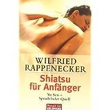 """Shiatsu f�r Anf�nger: Yu Sen - Sprudelnder Quellvon """"Wilfried Rappenecker"""""""