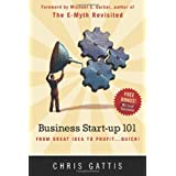 Business Startup 101: From Great Idea to Profit...Quick! (Volume 1)