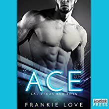 Ace: Las Vegas Bad Boys, Book 1 Audiobook by Frankie Love Narrated by Joe Arden, Maxine Mitchell