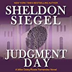 Judgment Day: Mike Daley/Rosie Fernandez, Book 6 | Sheldon Siegel