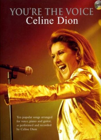 Celine Dion, You're The Voice (+CD) - 10 popular classics aranged for voice, guitar and piano - Noten/sheet music